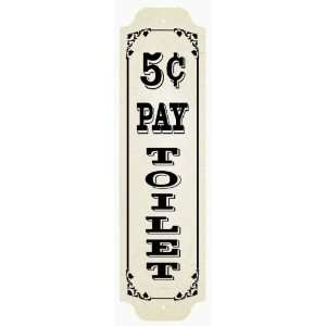Pay Toilet 5 Cent Sign  Plain Aluminum Signs
