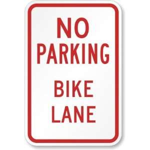 No Parking Bike Lane Sign High Intensity Grade, 18 x 12