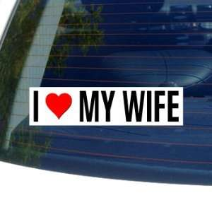 I Love Heart My Wife Window Bumper Sticker Automotive