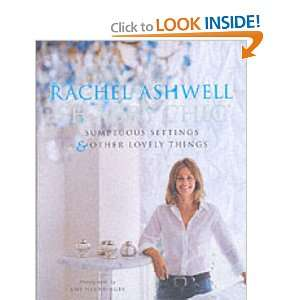 Sumptuous Settings and Other Lovely Things Rachel Ashwell Books