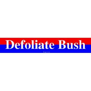 Defoliate Bush Large Bumper Sticker Automotive