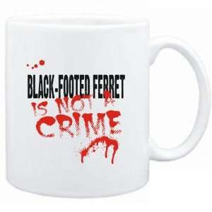 Mug White  Being a  Black Footed Ferret is not a crime