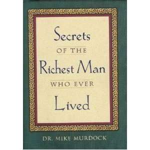 of the Richest Man Who Ever Lived [Hardcover] Mike Murdock Books